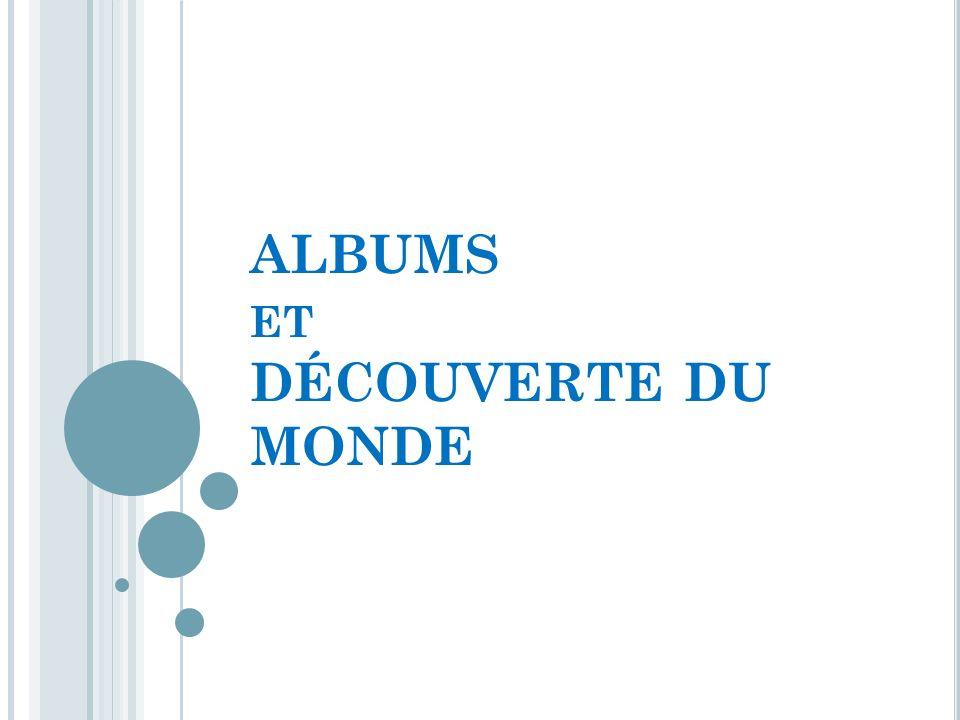 ALBUMS et DÉCOUVERTE DU MONDE