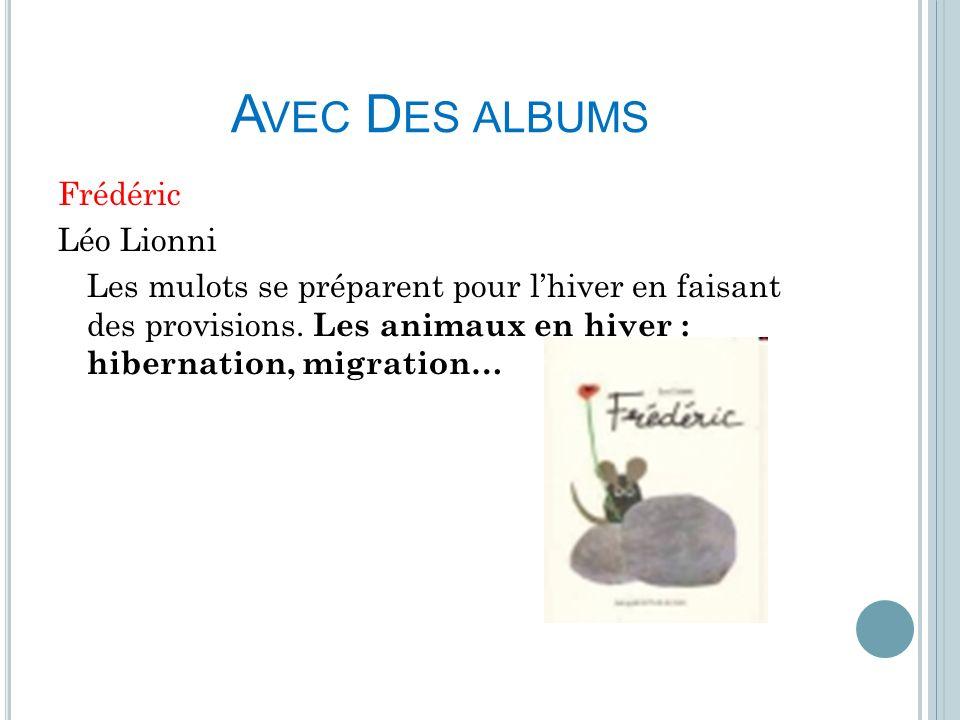 Avec Des albums Frédéric Léo Lionni Les mulots se préparent pour l'hiver en faisant des provisions.