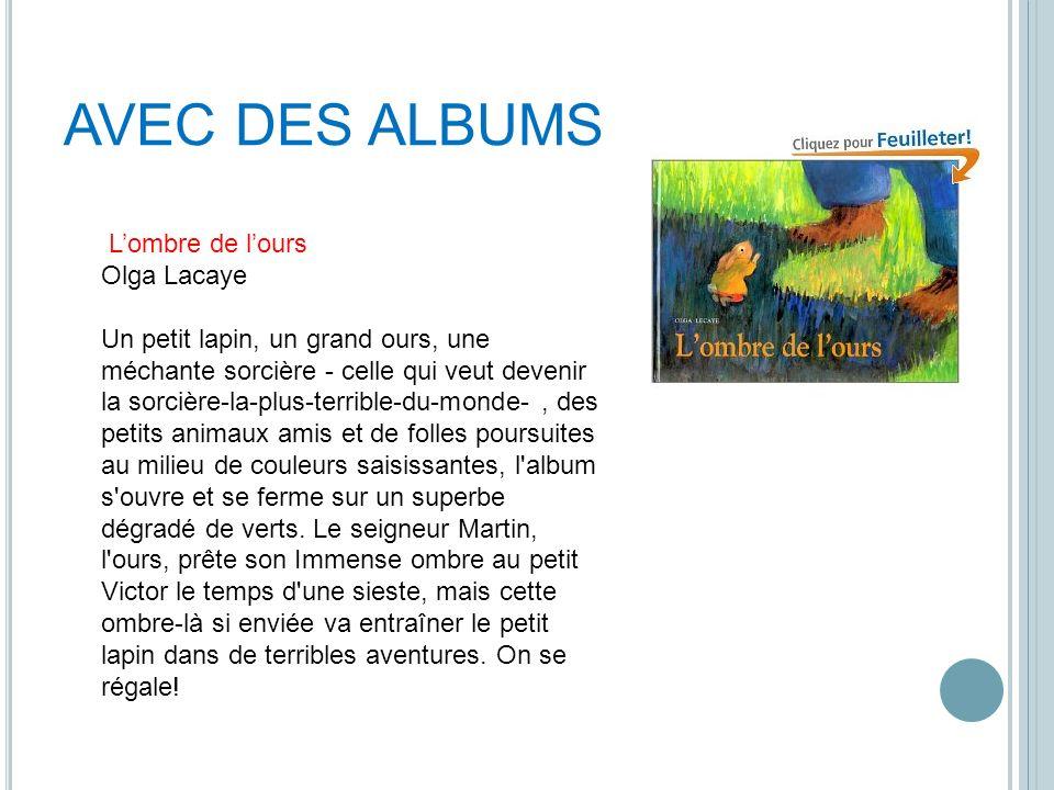 AVEC DES ALBUMS L'ombre de l'ours Olga Lacaye