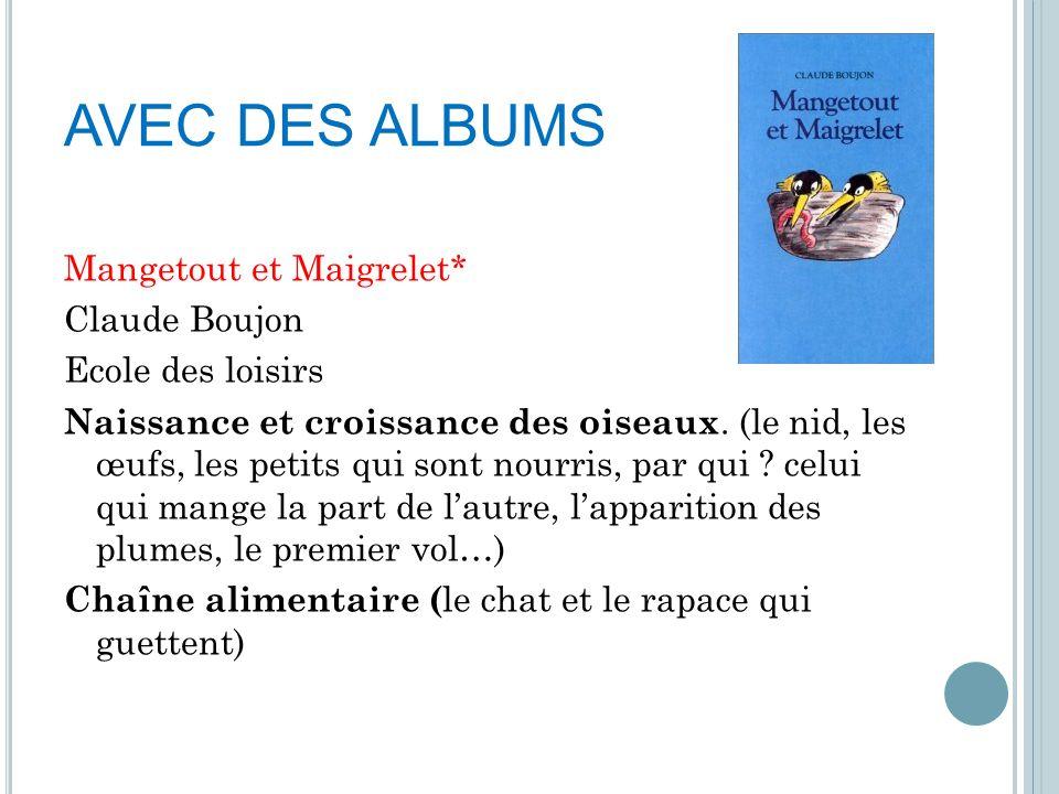 AVEC DES ALBUMS Mangetout et Maigrelet* Claude Boujon