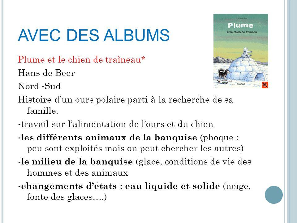 AVEC DES ALBUMS Plume et le chien de traîneau* Hans de Beer Nord -Sud