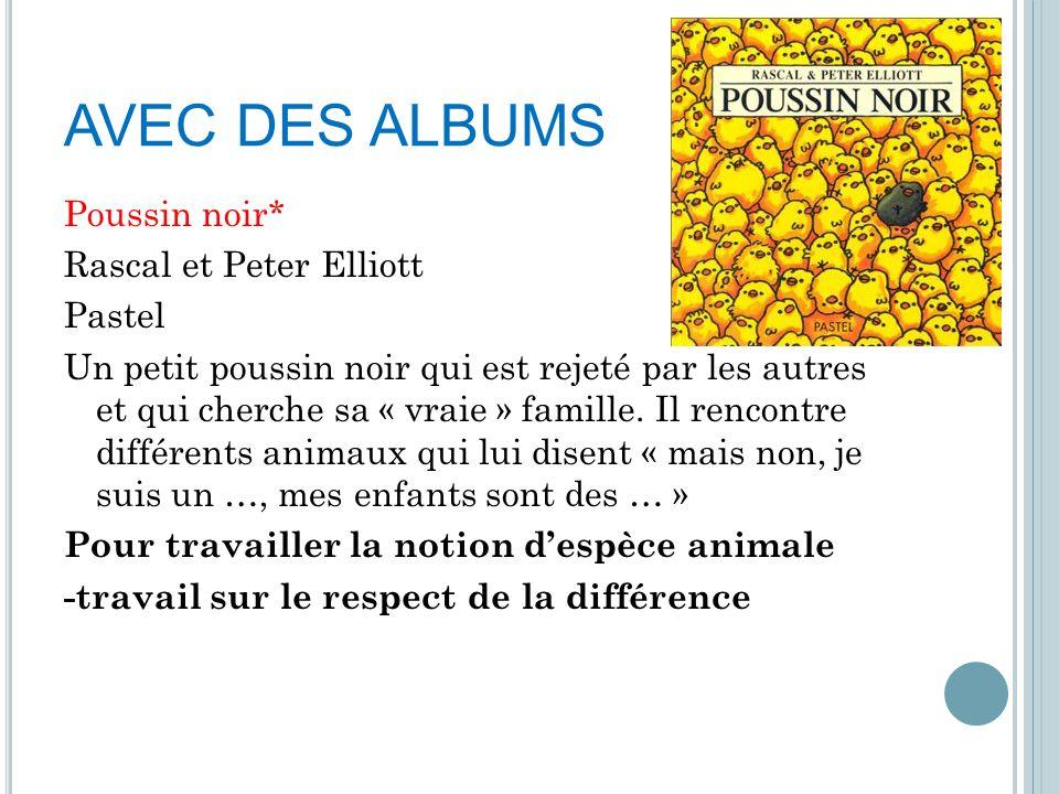 AVEC DES ALBUMS Poussin noir* Rascal et Peter Elliott Pastel