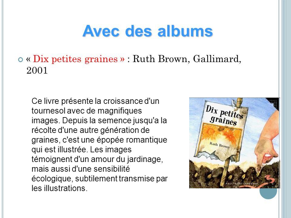 Avec des albums « Dix petites graines » : Ruth Brown, Gallimard, 2001