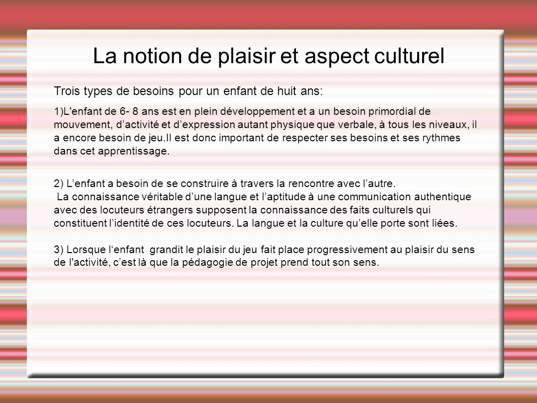 La notion de plaisir et aspect culturel