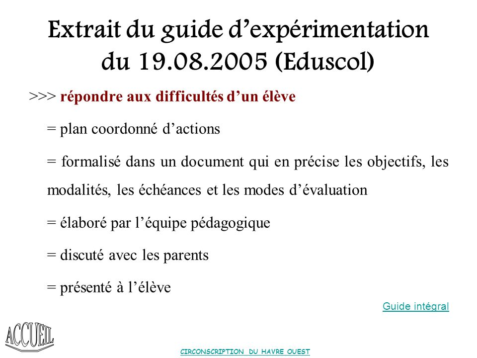 Extrait du guide d'expérimentation du 19.08.2005 (Eduscol)