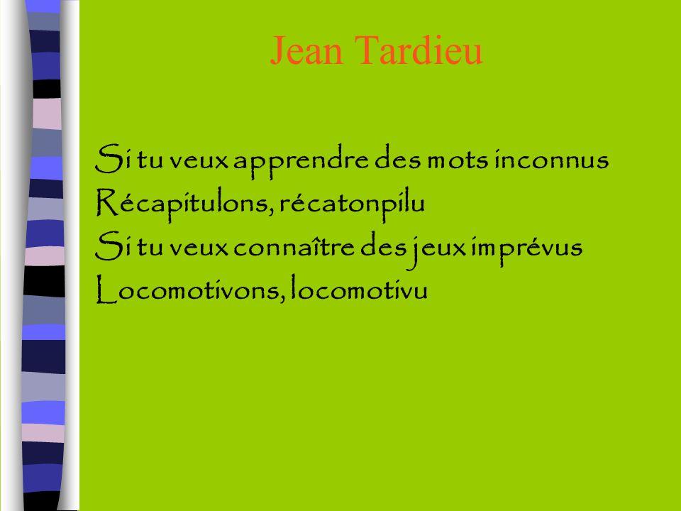 Jean Tardieu Si tu veux apprendre des mots inconnus