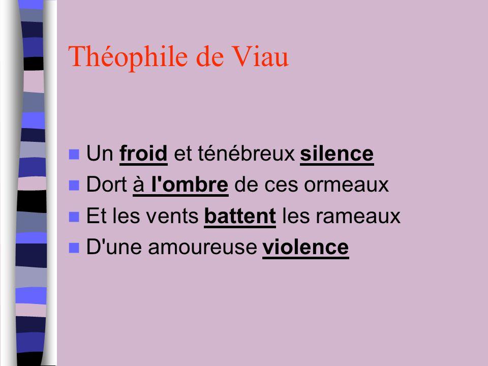 Théophile de Viau Un froid et ténébreux silence