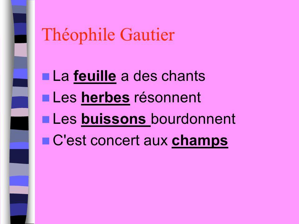 Théophile Gautier La feuille a des chants Les herbes résonnent