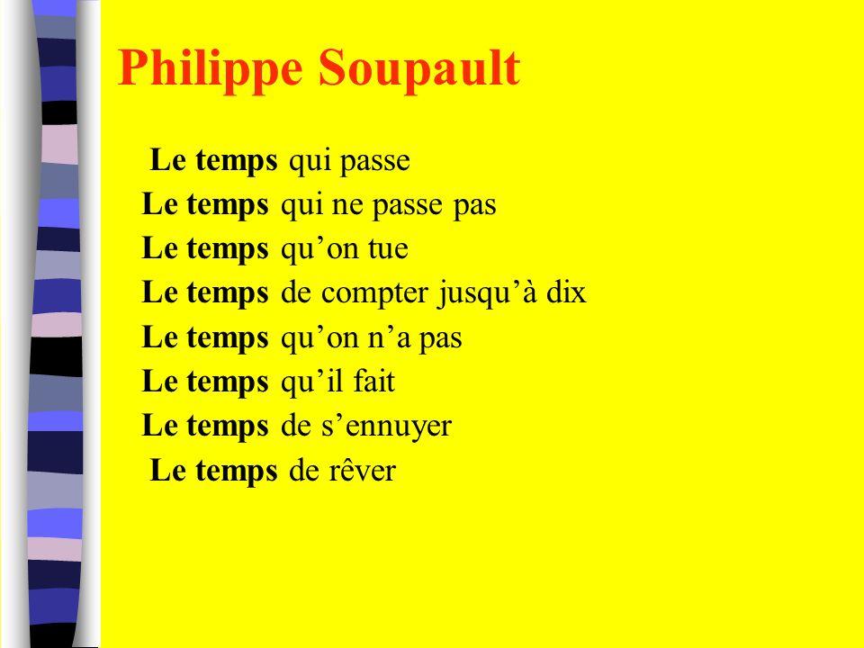 Philippe Soupault Le temps qui passe Le temps qui ne passe pas