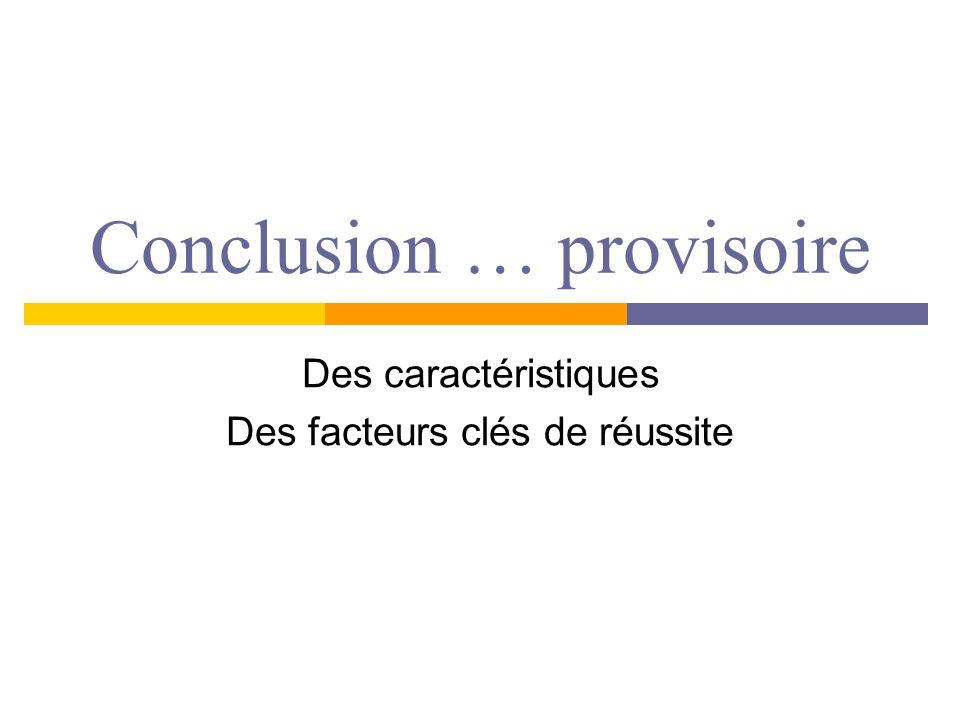 Conclusion … provisoire
