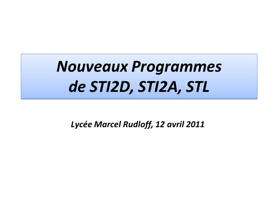 Nouveaux Programmes de STI2D, STI2A, STL