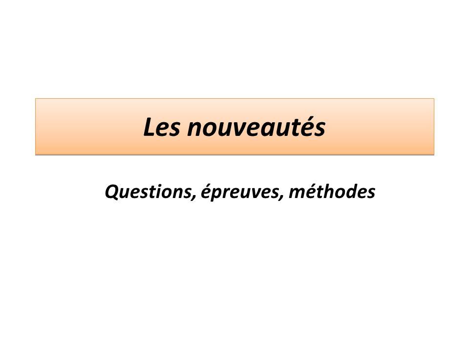 Questions, épreuves, méthodes