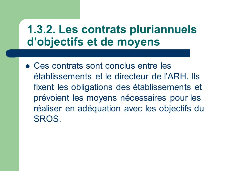 1.3.2. Les contrats pluriannuels d'objectifs et de moyens