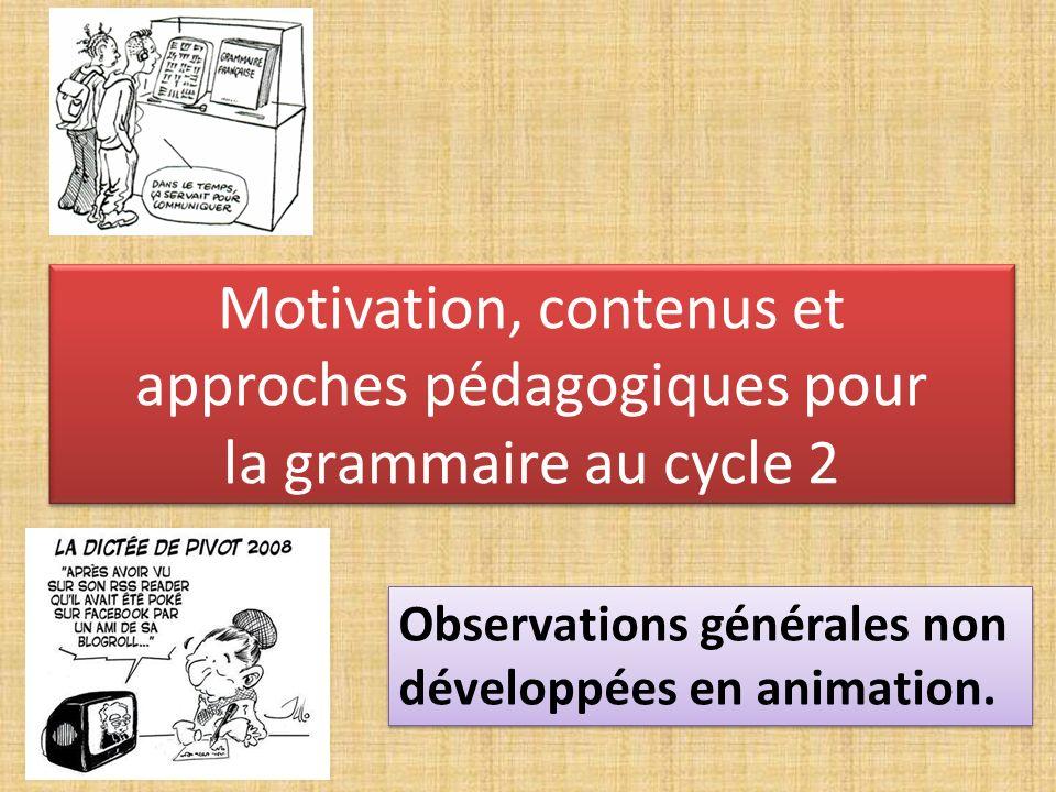 Motivation, contenus et approches pédagogiques pour la grammaire au cycle 2