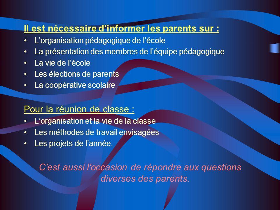 C'est aussi l'occasion de répondre aux questions diverses des parents.