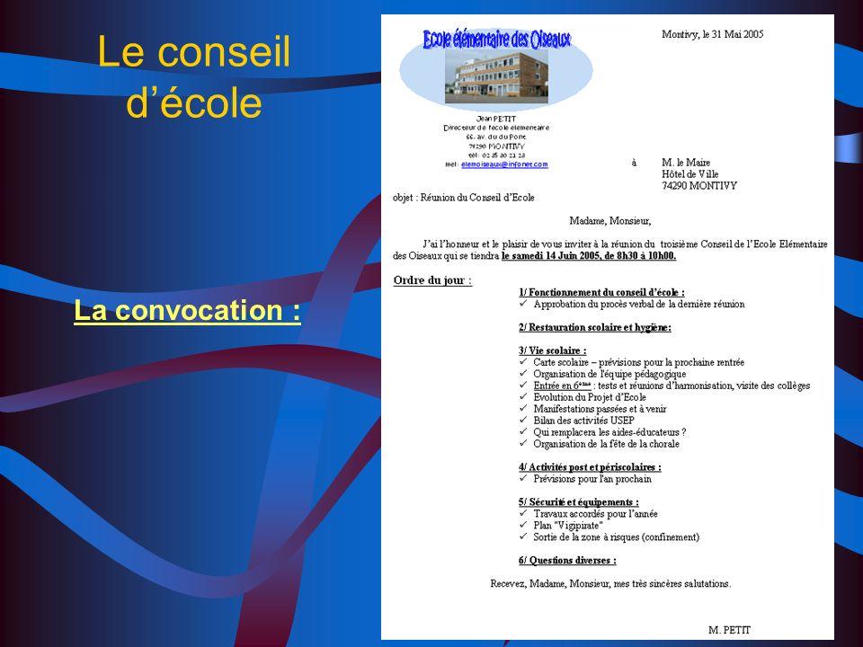 Le conseil d'école La convocation :