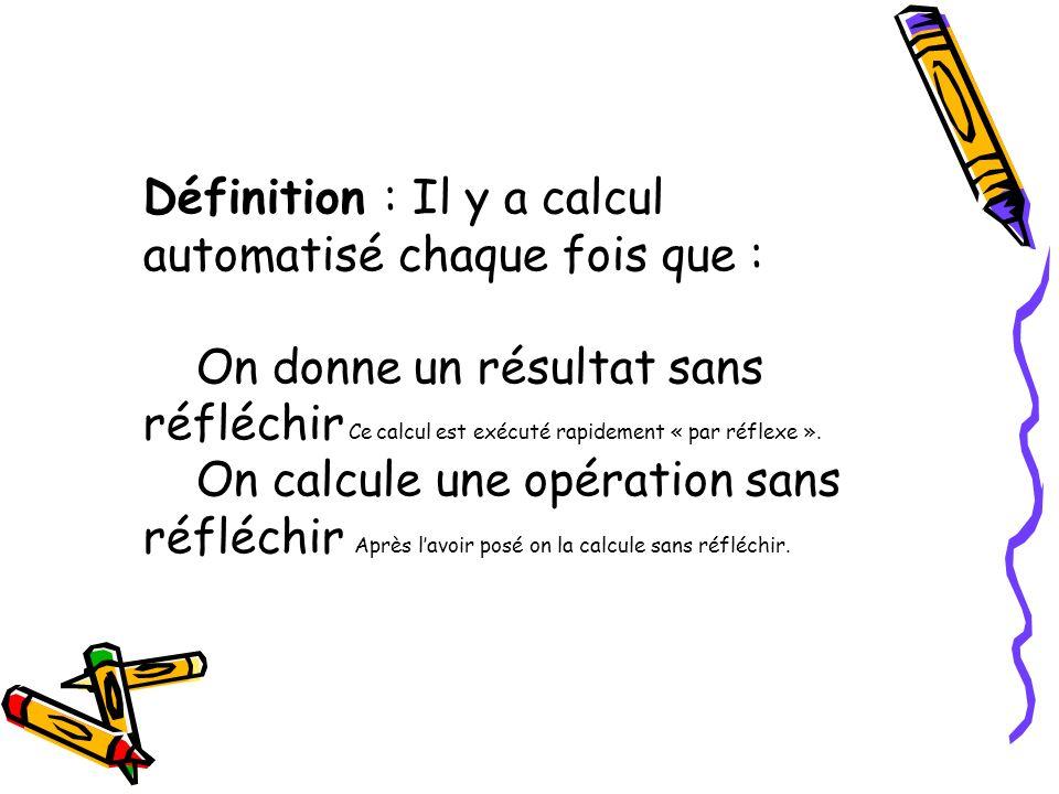 Définition : Il y a calcul automatisé chaque fois que :