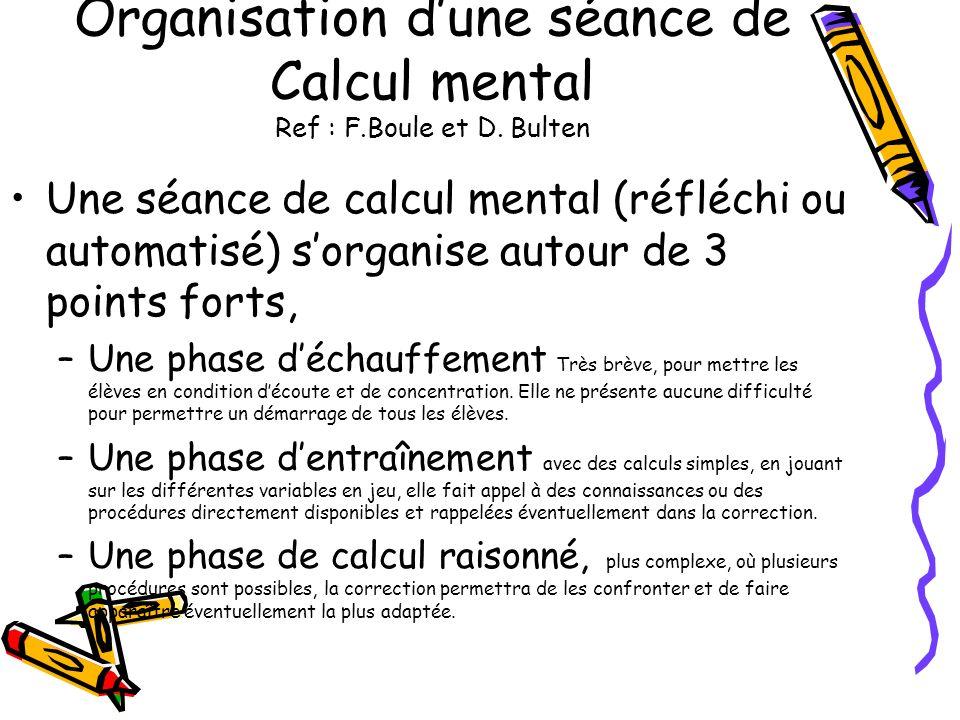 Organisation d'une séance de Calcul mental Ref : F.Boule et D. Bulten
