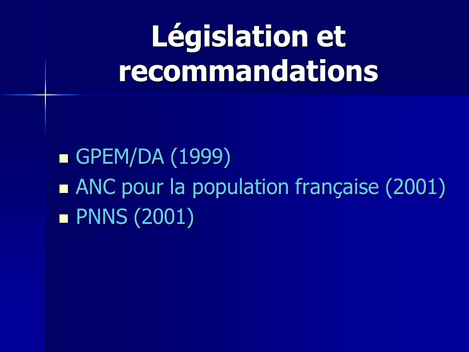 Législation et recommandations