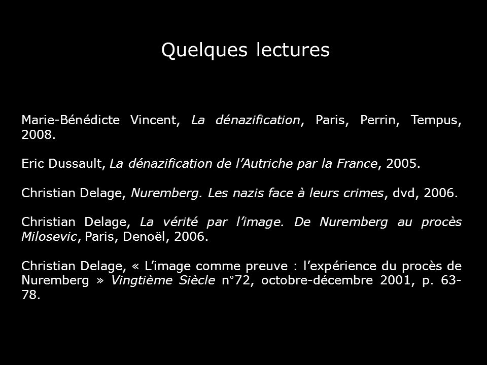 Quelques lectures Marie-Bénédicte Vincent, La dénazification, Paris, Perrin, Tempus, 2008.