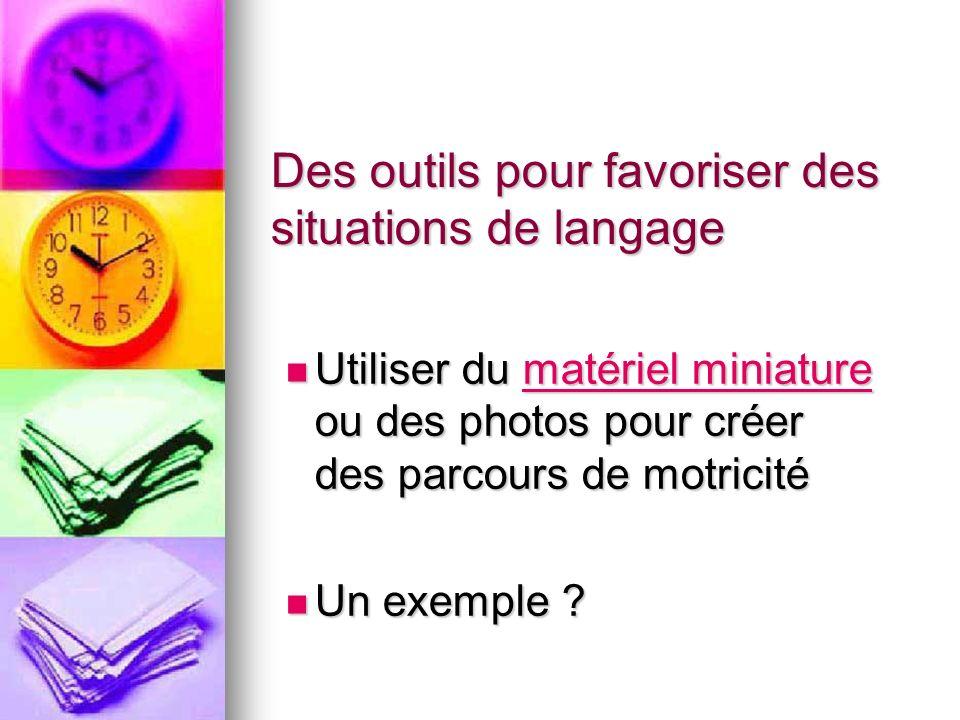 Des outils pour favoriser des situations de langage
