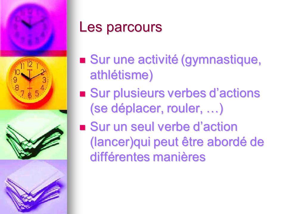 Les parcours Sur une activité (gymnastique, athlétisme)