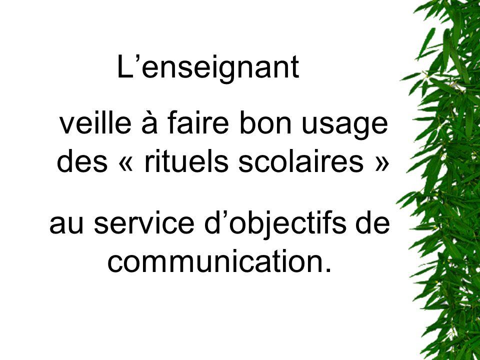veille à faire bon usage des « rituels scolaires »