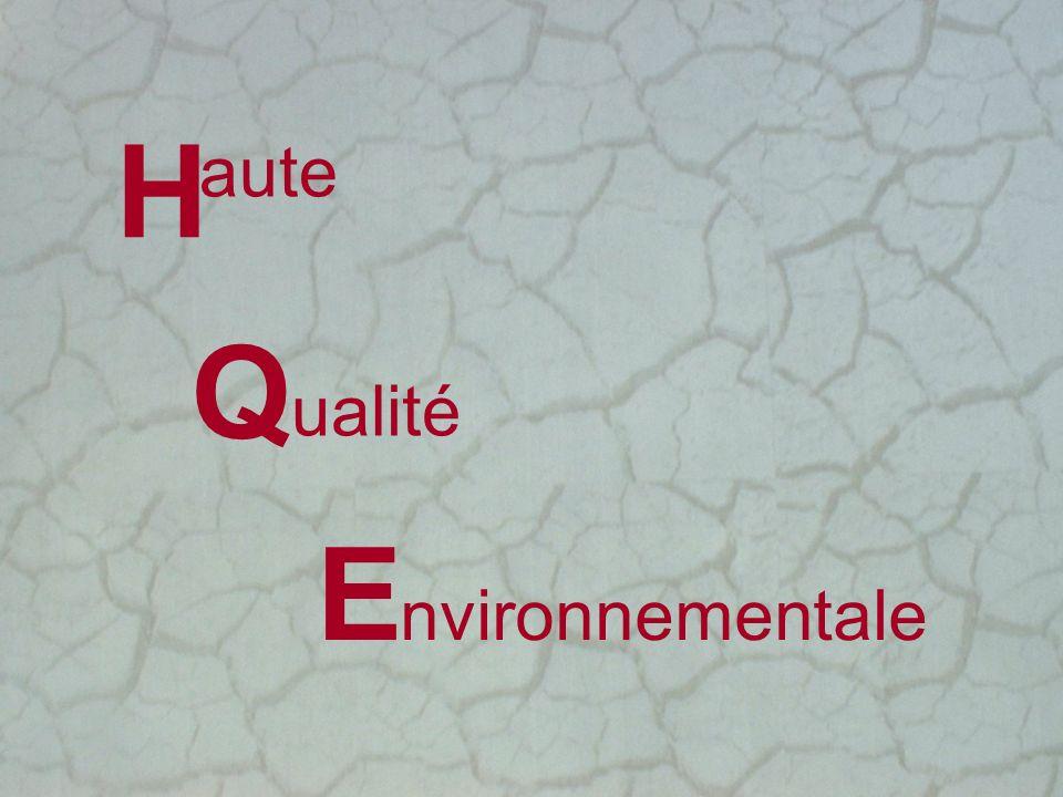 H Q E aute ualité nvironnementale