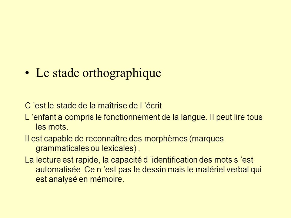 Le stade orthographique