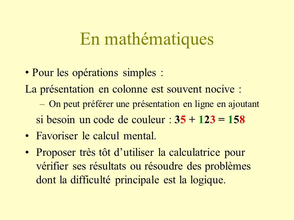 En mathématiques • Pour les opérations simples :