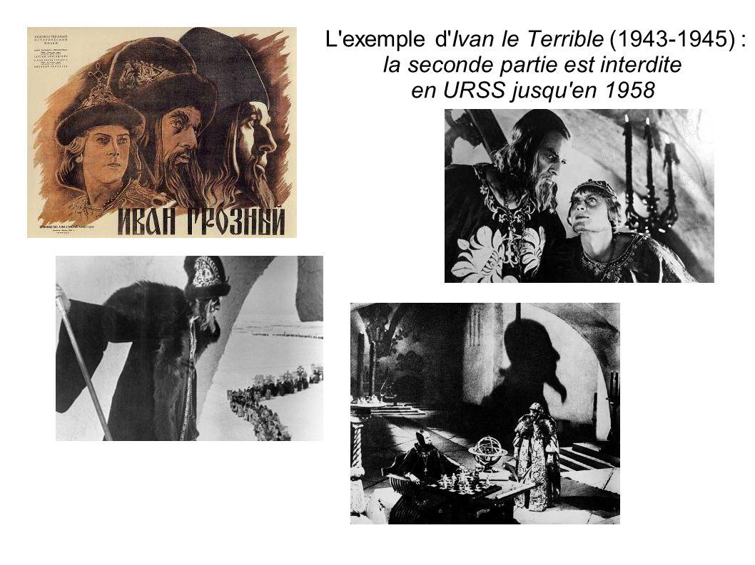 L exemple d Ivan le Terrible (1943-1945) : la seconde partie est interdite en URSS jusqu en 1958