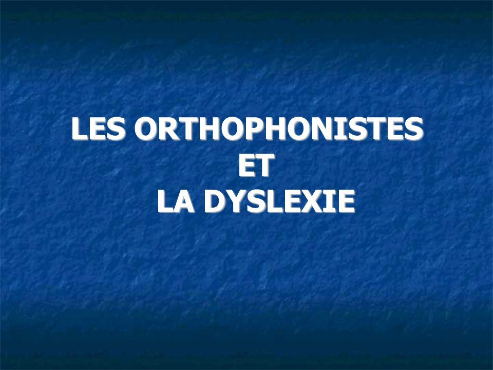 LES ORTHOPHONISTES ET LA DYSLEXIE