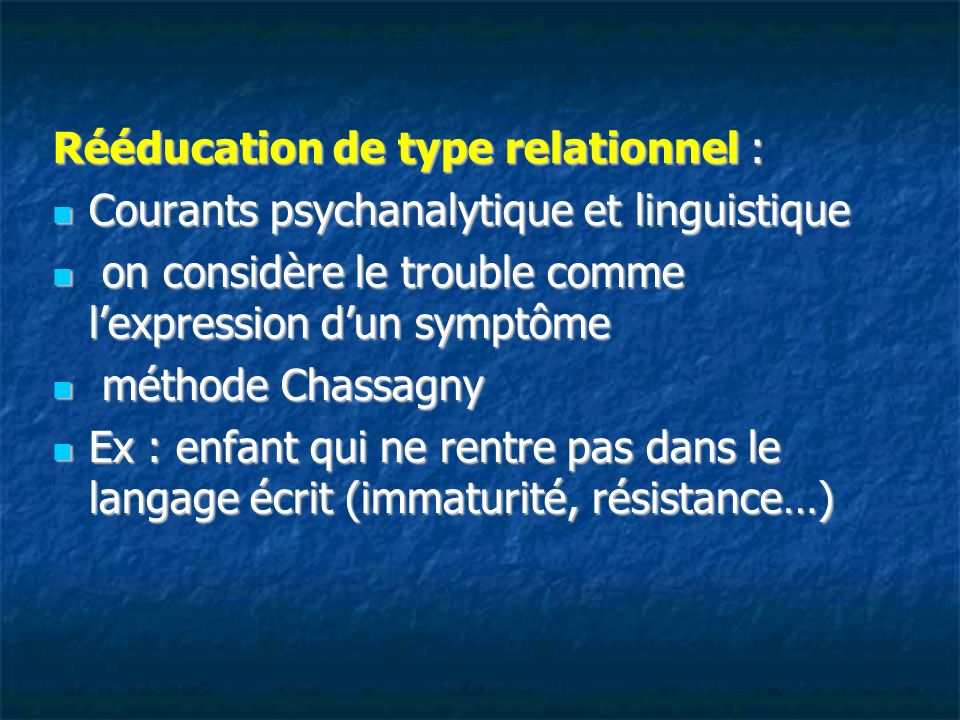 Rééducation de type relationnel :