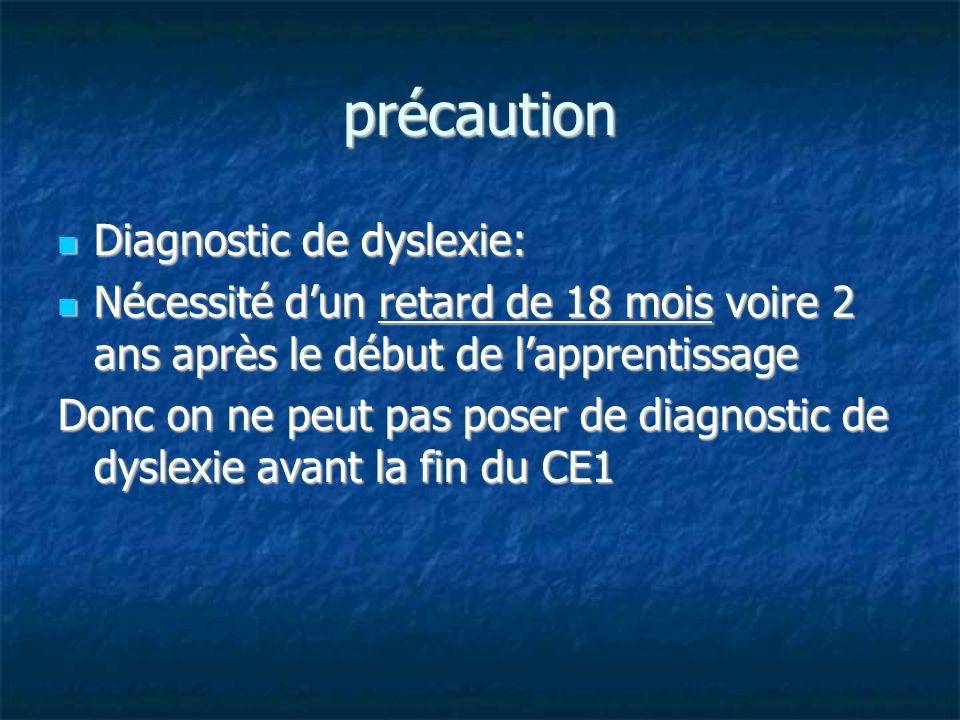 précaution Diagnostic de dyslexie: