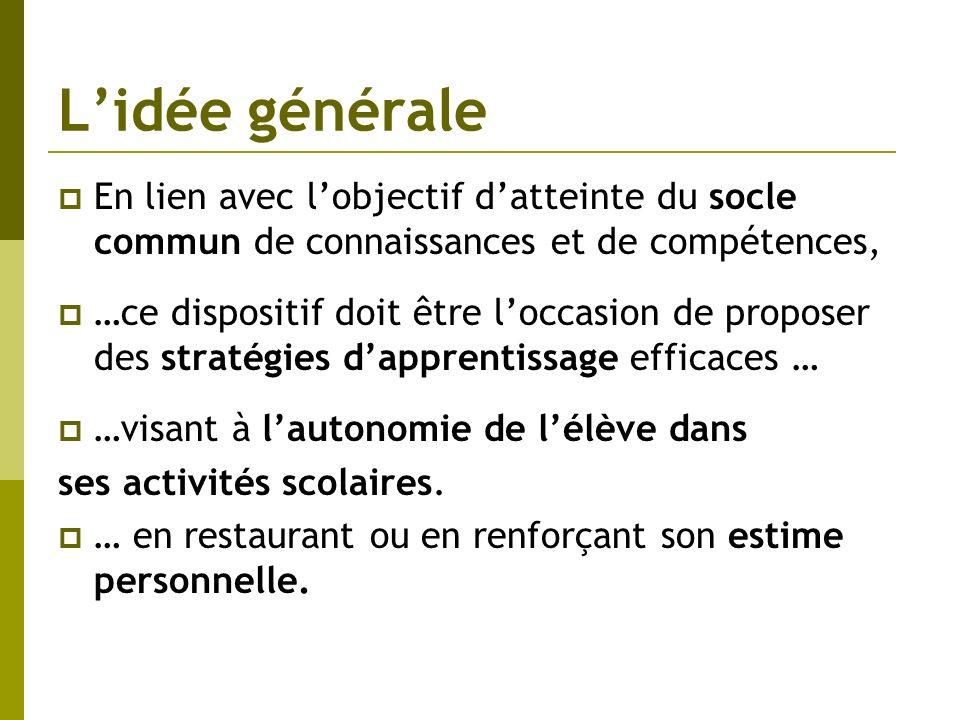 L'idée généraleEn lien avec l'objectif d'atteinte du socle commun de connaissances et de compétences,