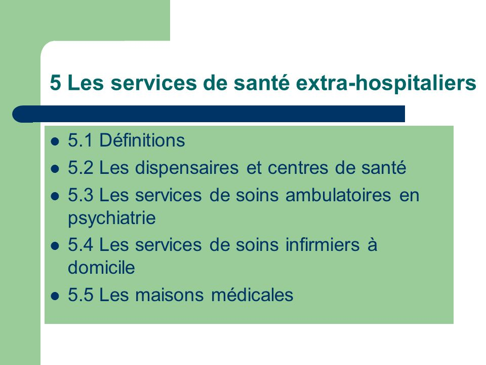 5 Les services de santé extra-hospitaliers