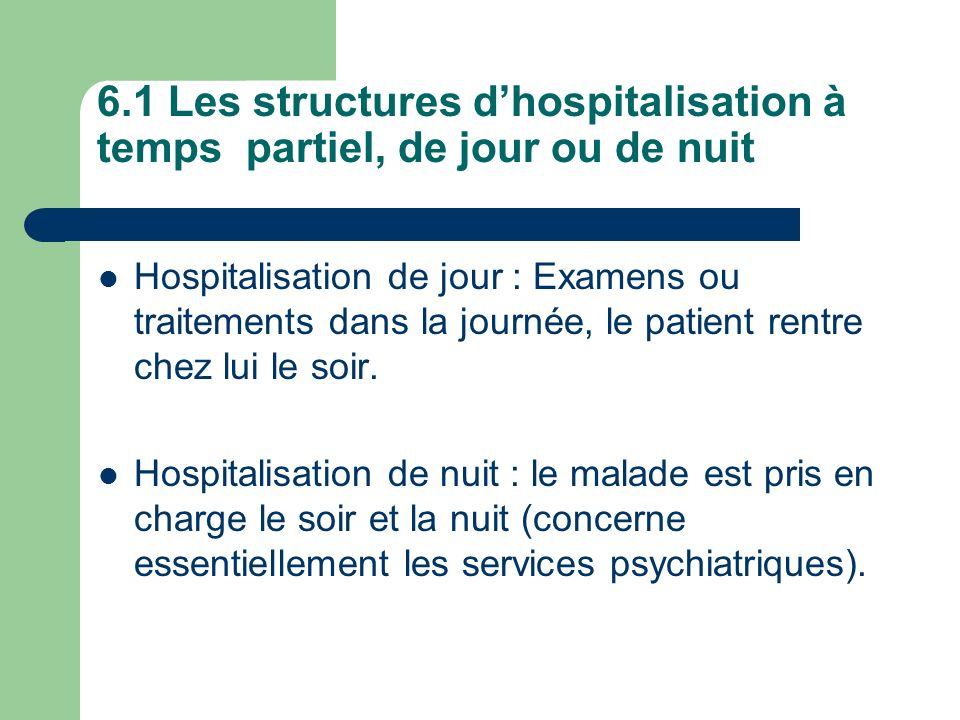 6.1 Les structures d'hospitalisation à temps partiel, de jour ou de nuit