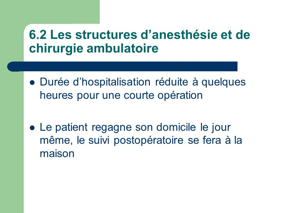 6.2 Les structures d'anesthésie et de chirurgie ambulatoire