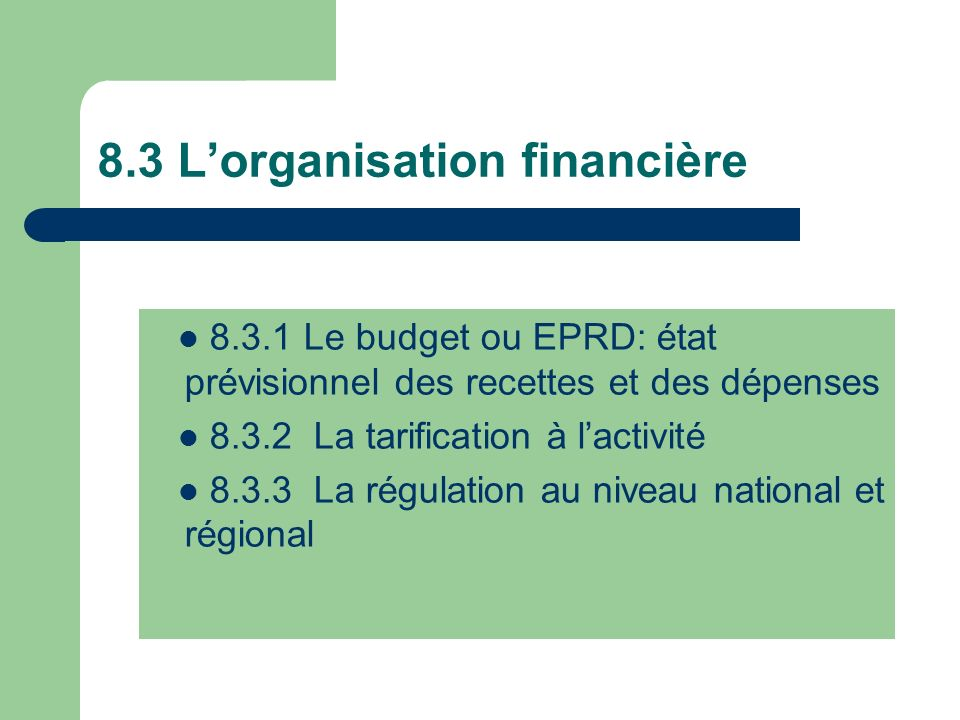 8.3 L'organisation financière