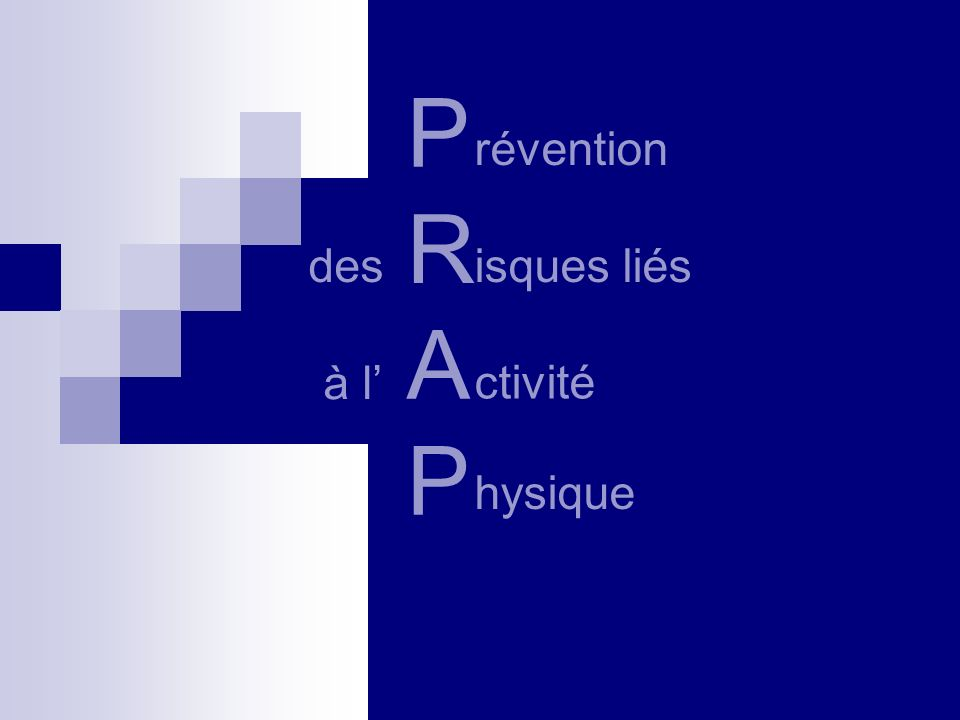 P R A révention des isques liés à l' ctivité hysique