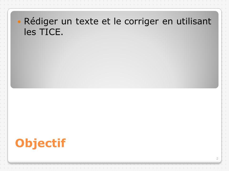 Rédiger un texte et le corriger en utilisant les TICE.