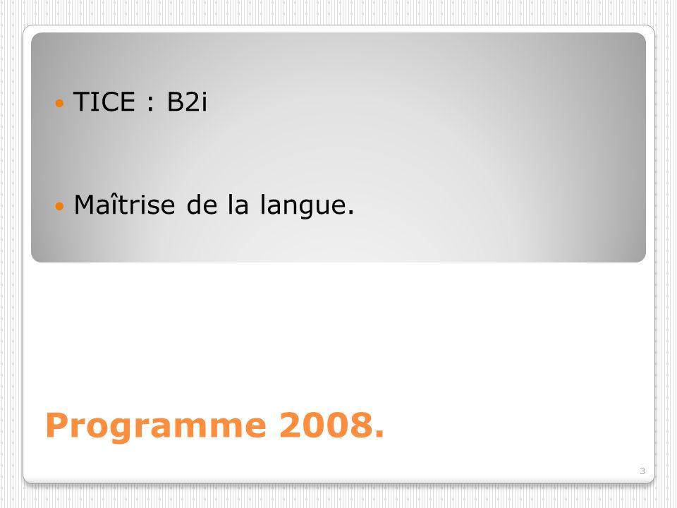 TICE : B2i Maîtrise de la langue. Programme 2008.