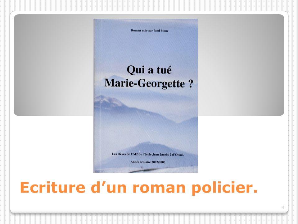 Ecriture d'un roman policier.