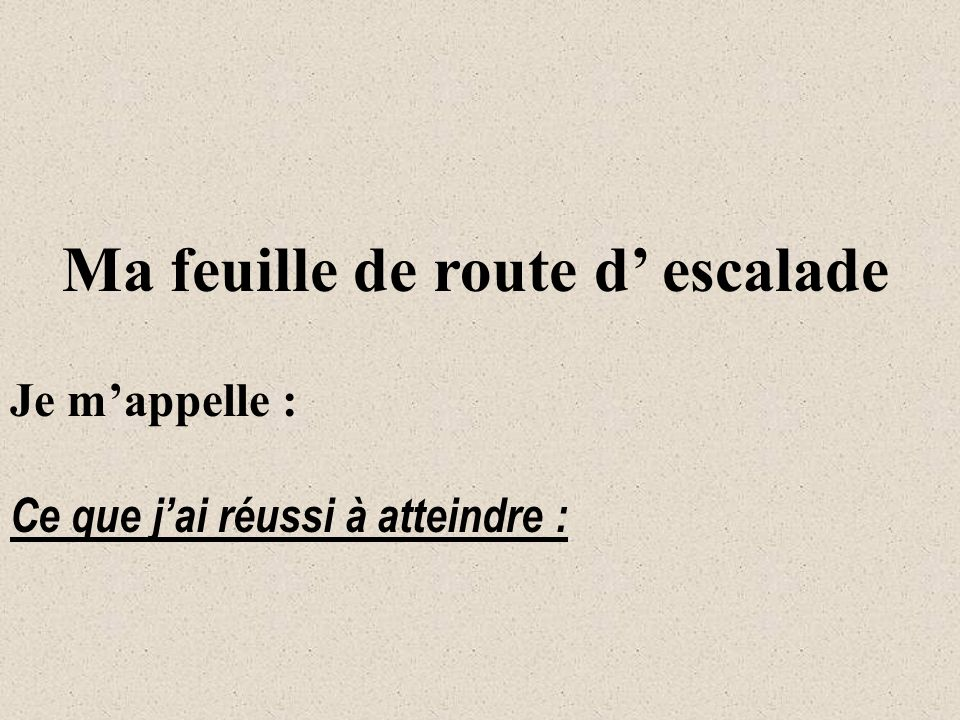 Ma feuille de route d' escalade