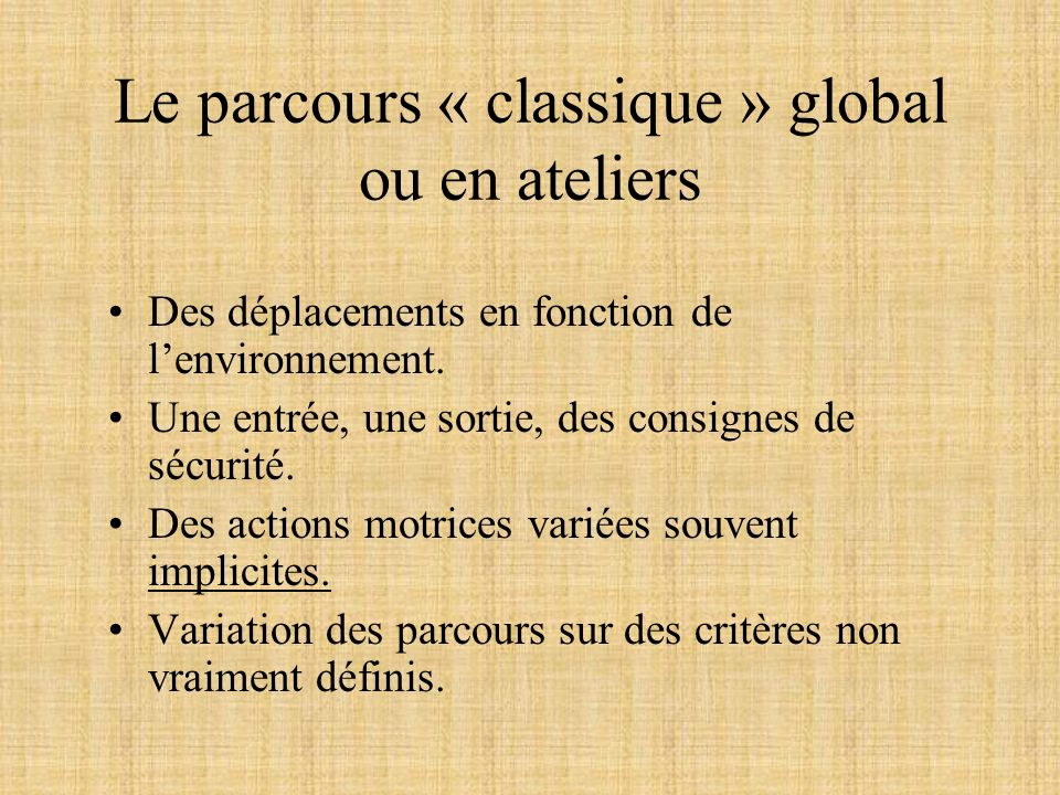 Le parcours « classique » global ou en ateliers