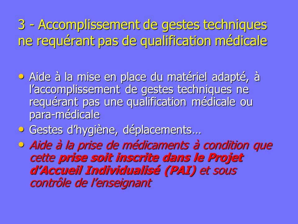 3 - Accomplissement de gestes techniques ne requérant pas de qualification médicale