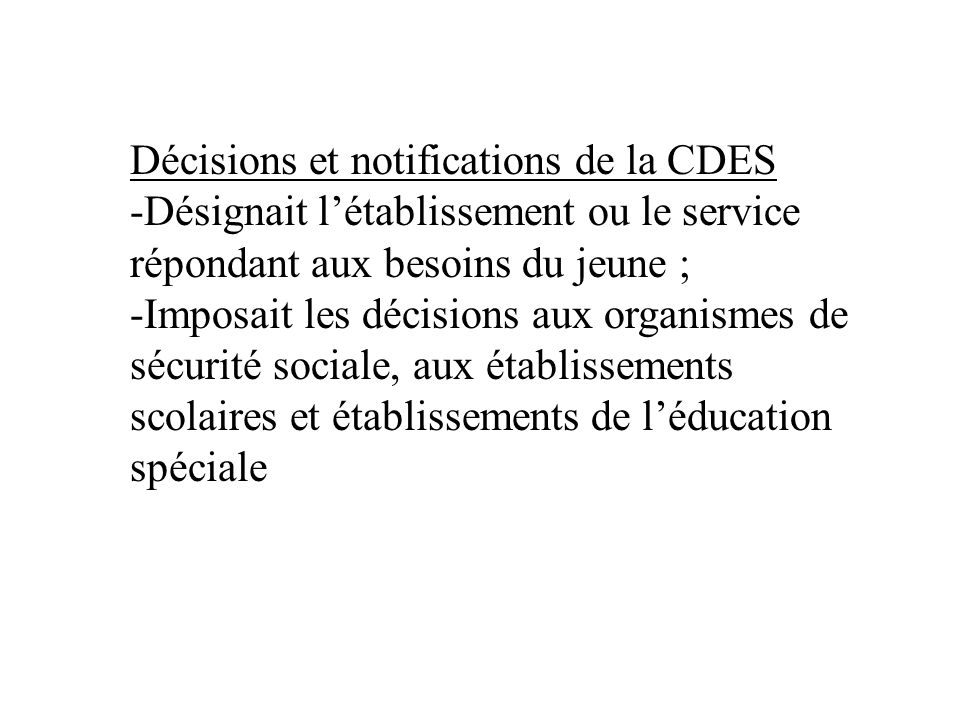 Décisions et notifications de la CDES