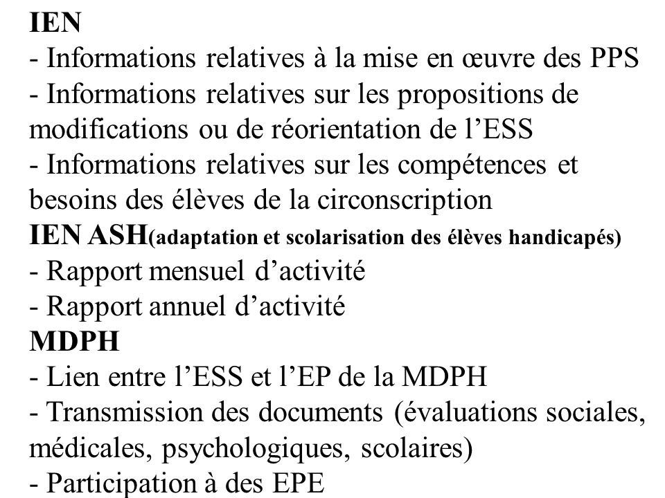 IEN - Informations relatives à la mise en œuvre des PPS. - Informations relatives sur les propositions de modifications ou de réorientation de l'ESS.