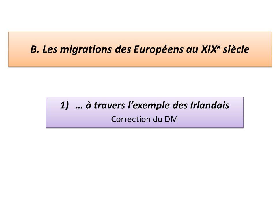 B. Les migrations des Européens au XIXe siècle