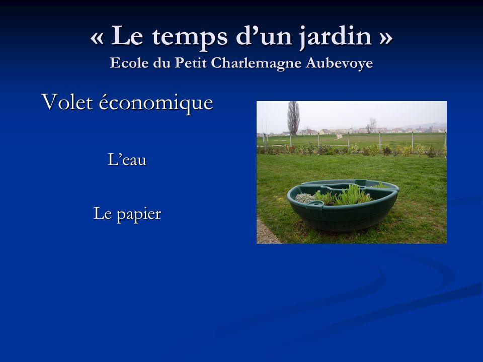 « Le temps d'un jardin » Ecole du Petit Charlemagne Aubevoye
